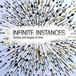 Infinite Instances Studies and Images of Time by Olga Ast